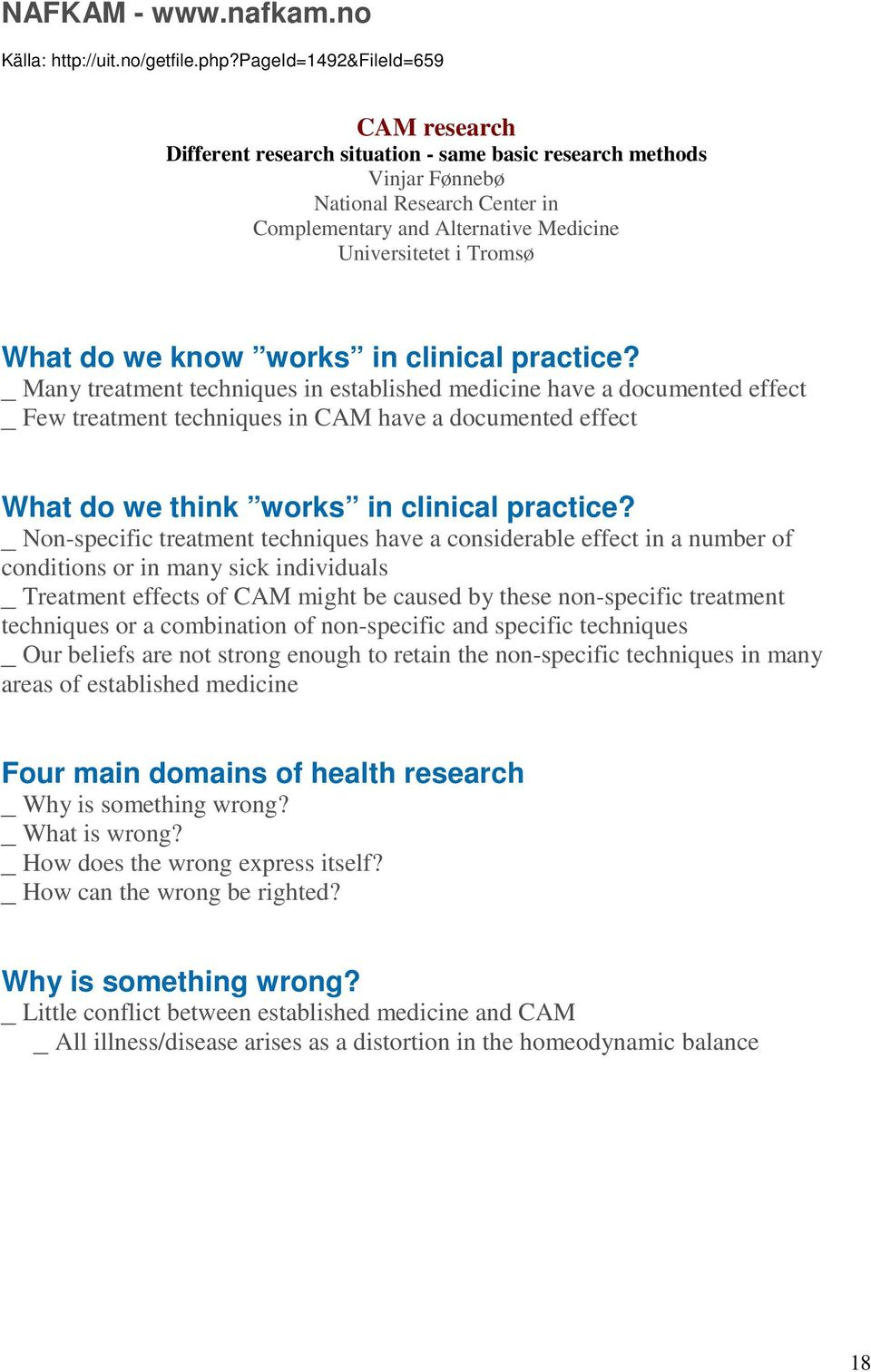 What do we know works in clinical practice?