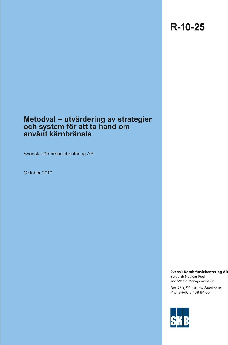 2010 Svensk Kärnbränslehantering AB Swedish Nuclear Fuel and