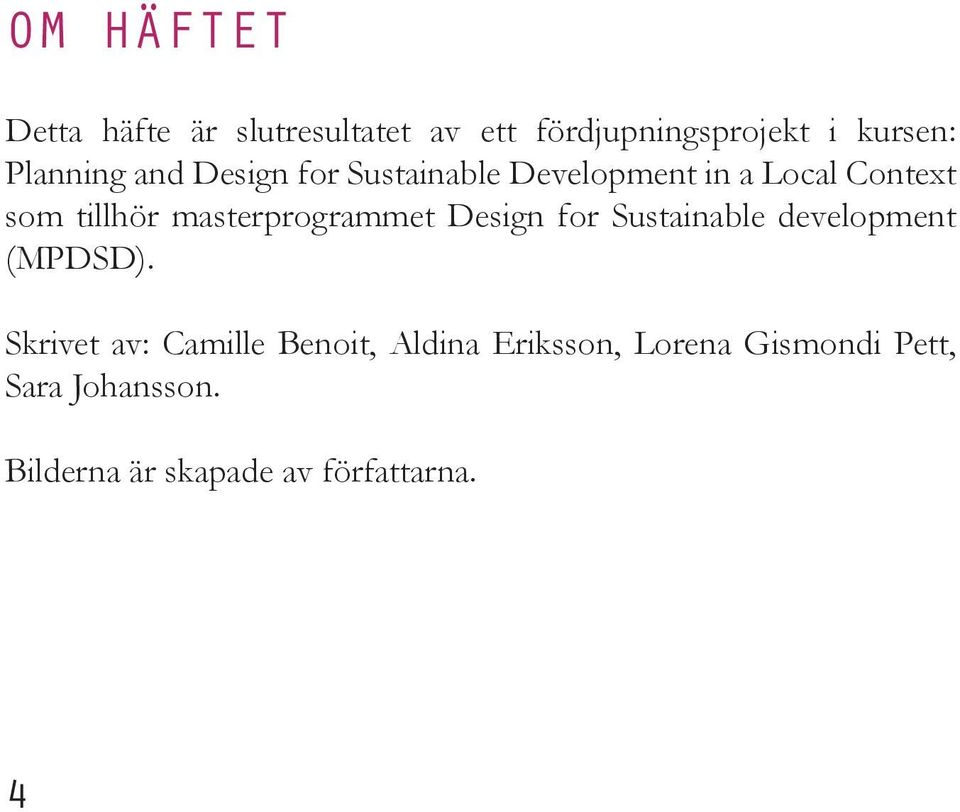 masterprogrammet Design for Sustainable development (MPDSD).