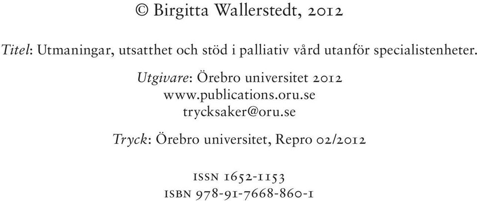 Utgivare: Örebro universitet 2012 www.publications.oru.