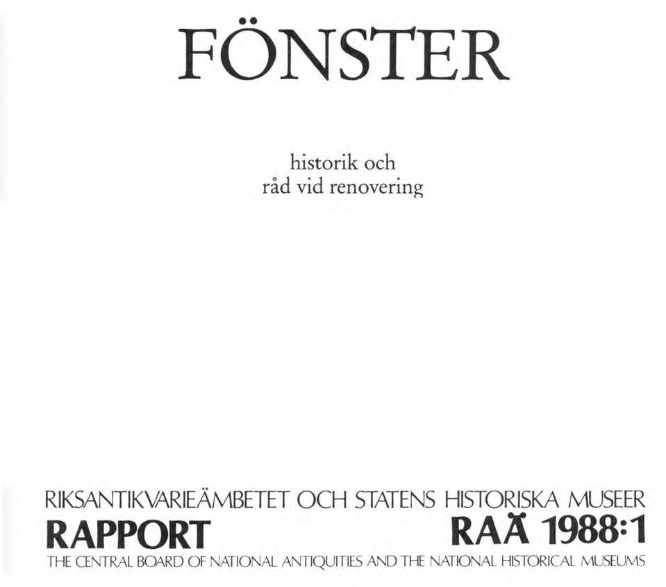 MUSEER RAPPORT RAÄ 1988=1 THE CENTRAL BOARD OF