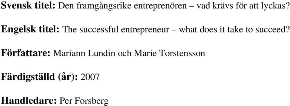 Engelsk titel: The successful entrepreneur what does it take
