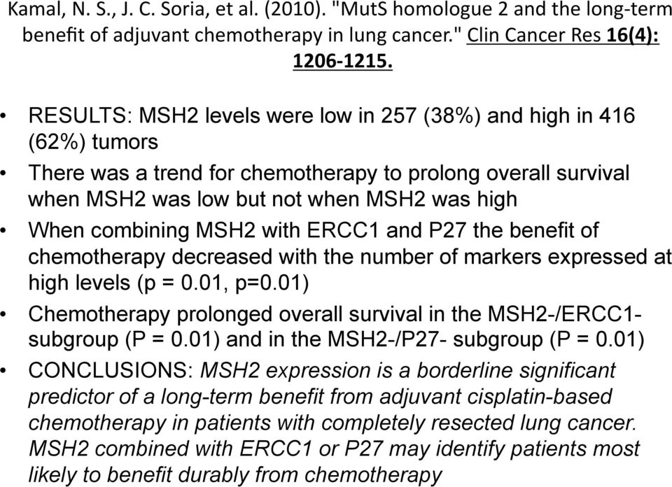 with ERCC1 and P27 the benefit of chemotherapy decreased with the number of markers expressed at high levels (p = 0.01, p=0.