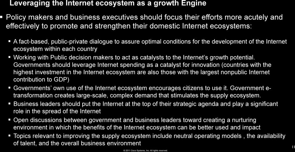 catalysts to the Internet s growth potential.