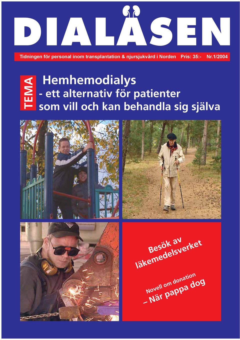 1/2004 TEMA Hemhemodialys - ett alternativ för patienter