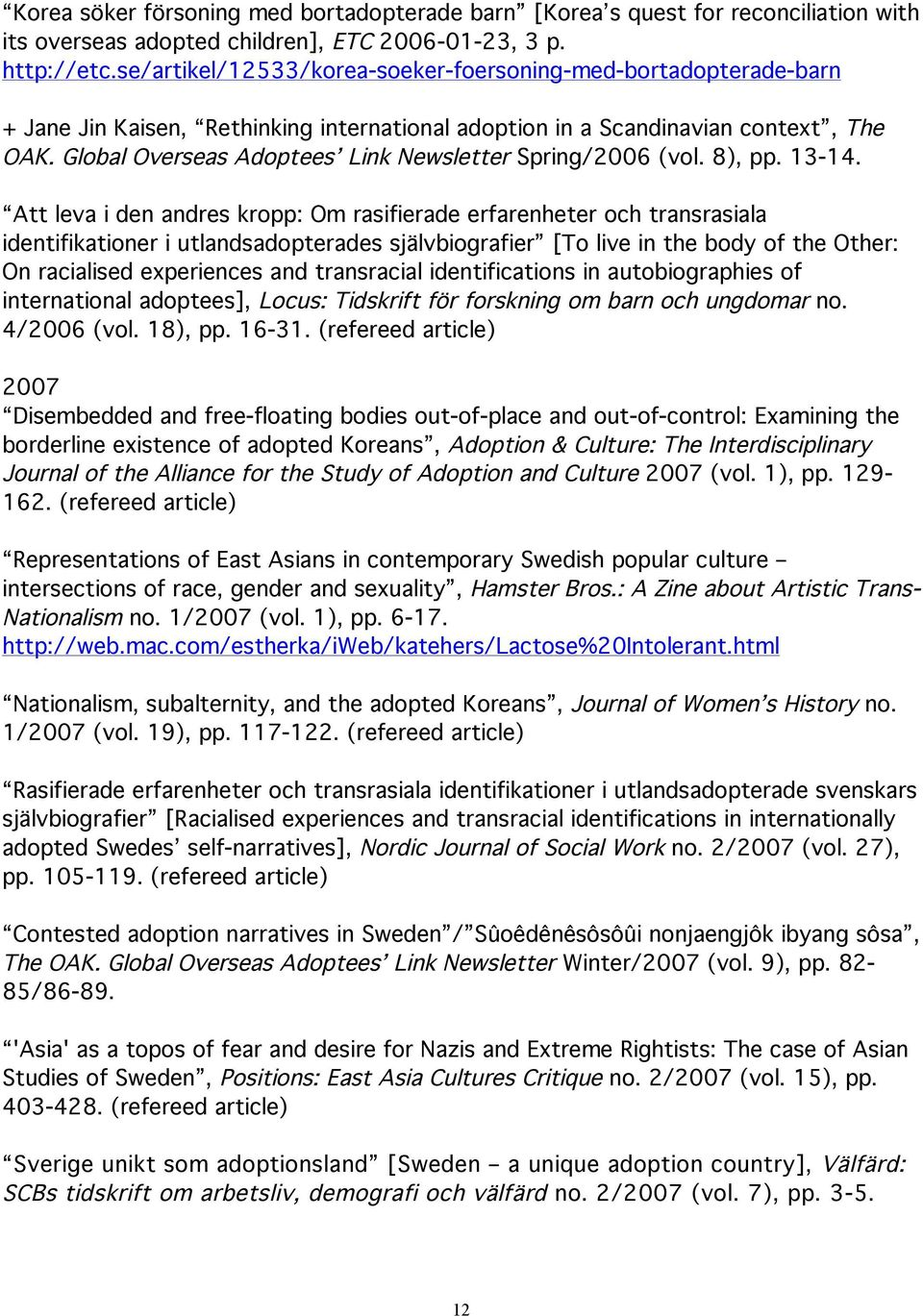Global Overseas Adoptees Link Newsletter Spring/2006 (vol. 8), pp. 13-14.