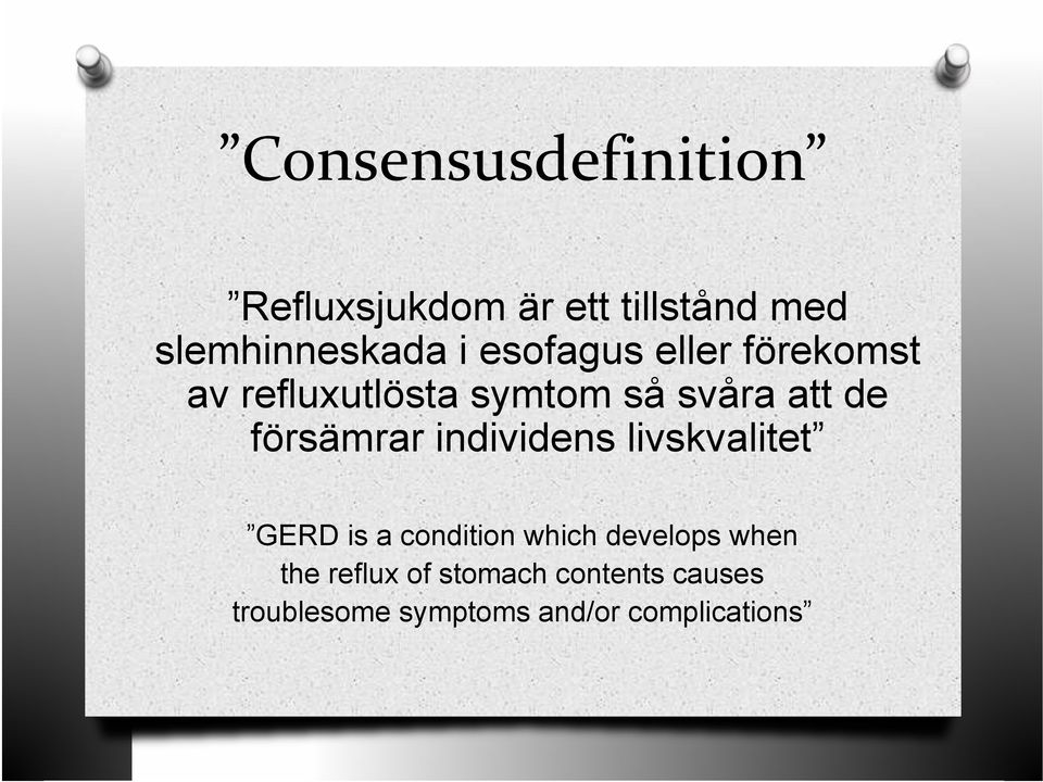 försämrar individens livskvalitet GERD is a condition which develops