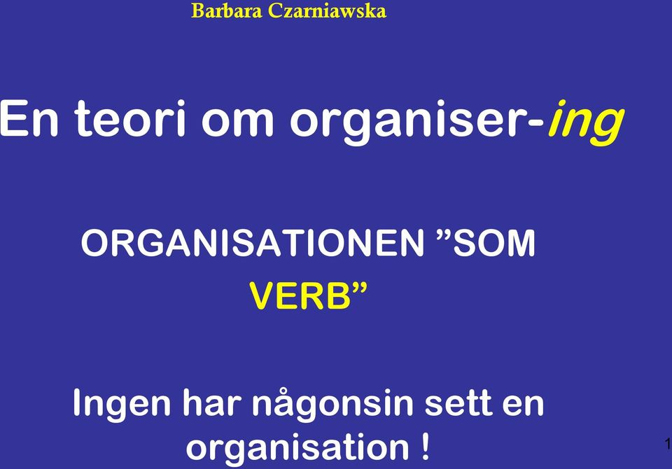ORGANISATIONEN SOM VERB