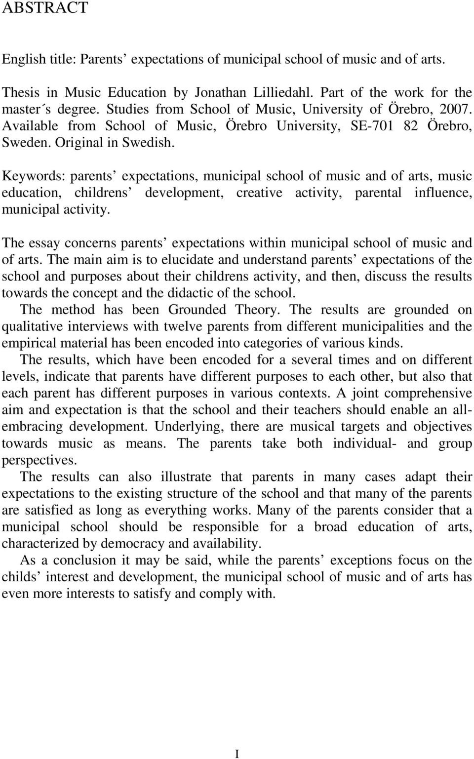 Keywords: parents expectations, municipal school of music and of arts, music education, childrens development, creative activity, parental influence, municipal activity.