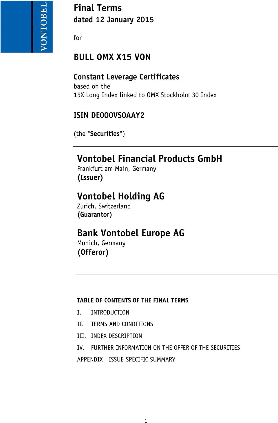 Holding AG Zurich, Switzerland (Guarantor) Bank Vontobel Europe AG Munich, Germany (Offeror) TABLE OF CONTENTS OF THE FINAL TERMS I.