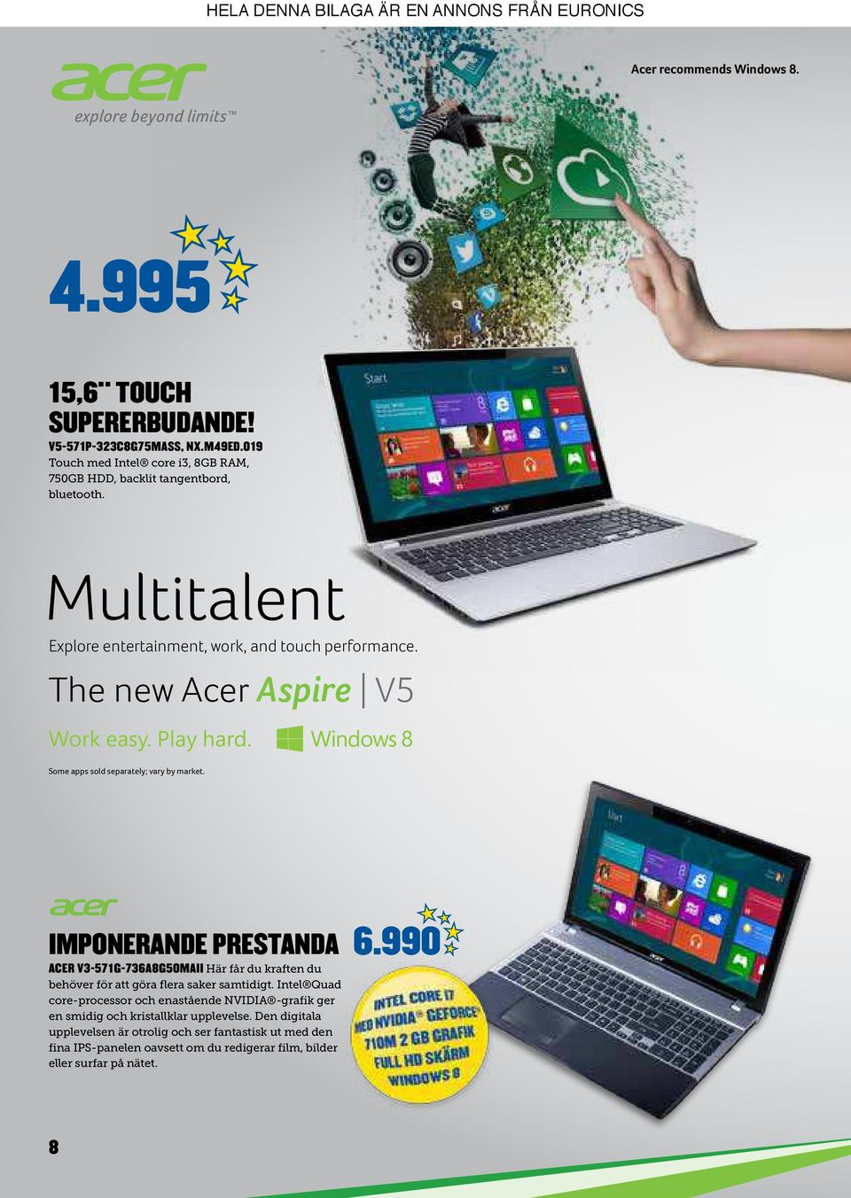 The new Acer Aspire V5 Some apps sold separately; vary by market.