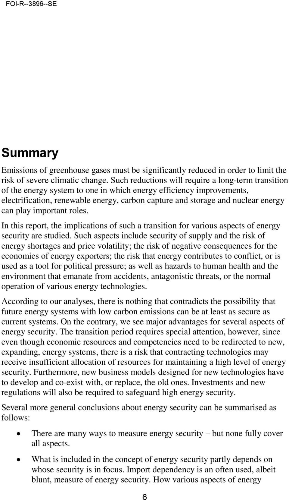 energy can play important roles. In this report, the implications of such a transition for various aspects of energy security are studied.