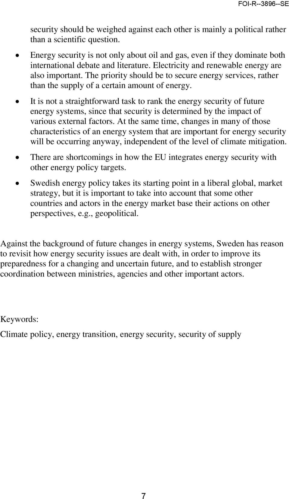 The priority should be to secure energy services, rather than the supply of a certain amount of energy.