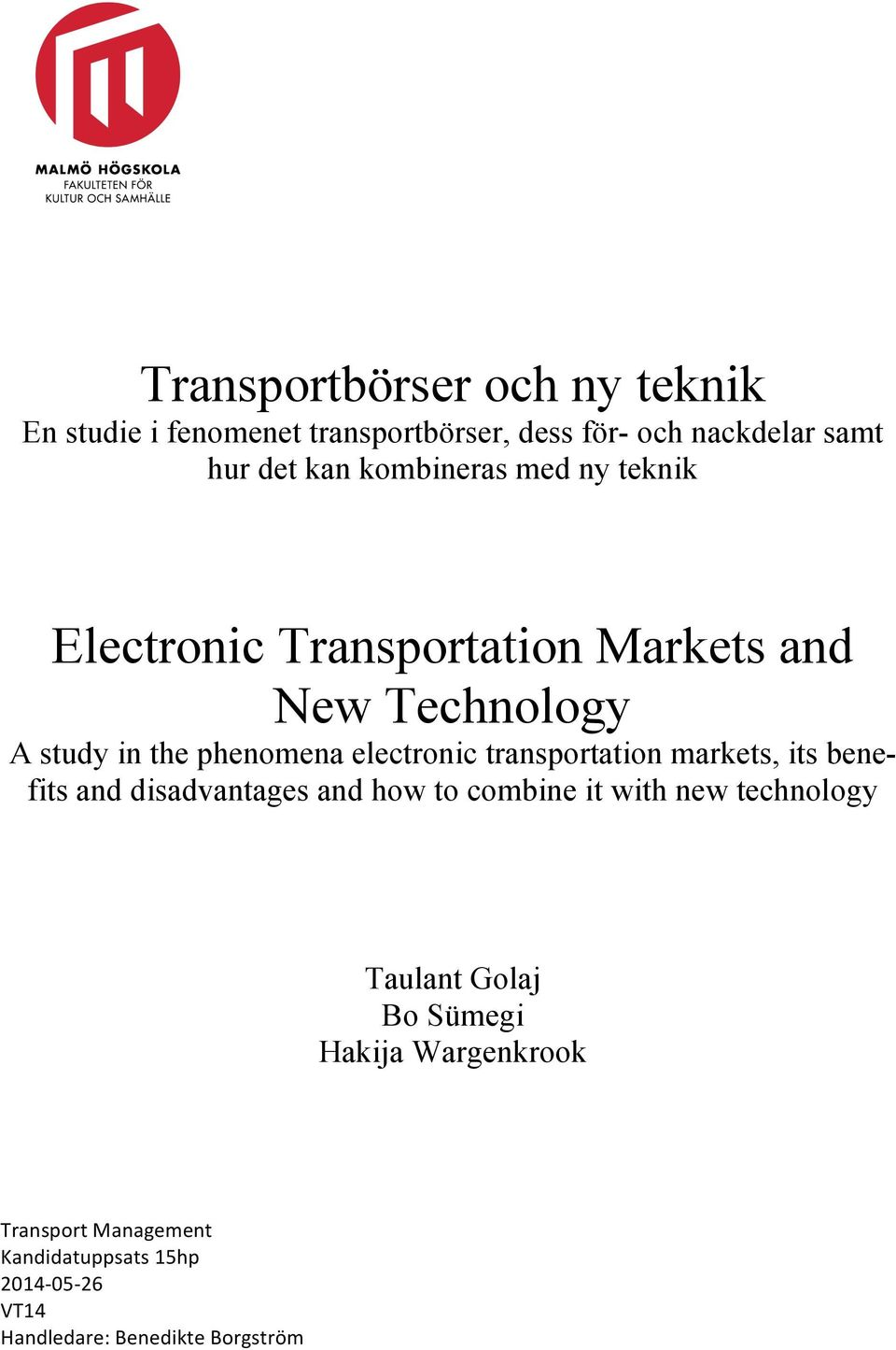 transportation markets, its benefits and disadvantages and how to combine it with new technology Taulant Golaj Bo