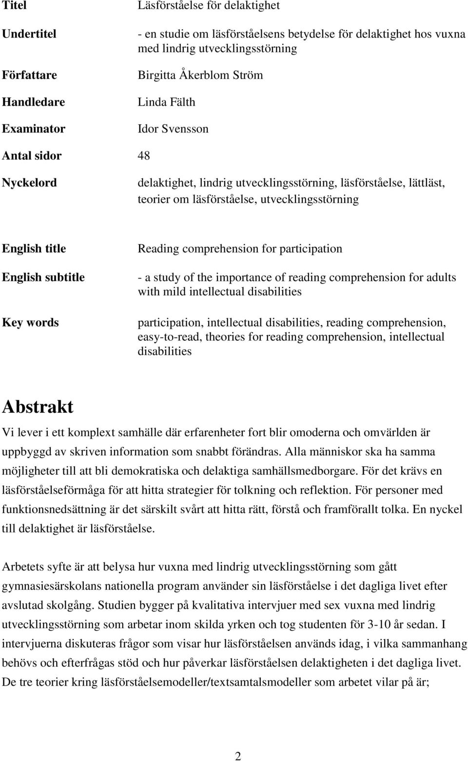 subtitle Key words Reading comprehension for participation - a study of the importance of reading comprehension for adults with mild intellectual disabilities participation, intellectual