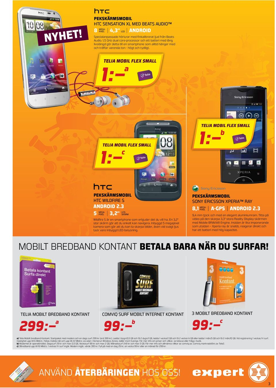 Telia mobil flex small 1: a Telia mobil flex small 1: b Telia mobil flex small 1: c pekskärmsmobil HTC WILDFIRE s android 2.