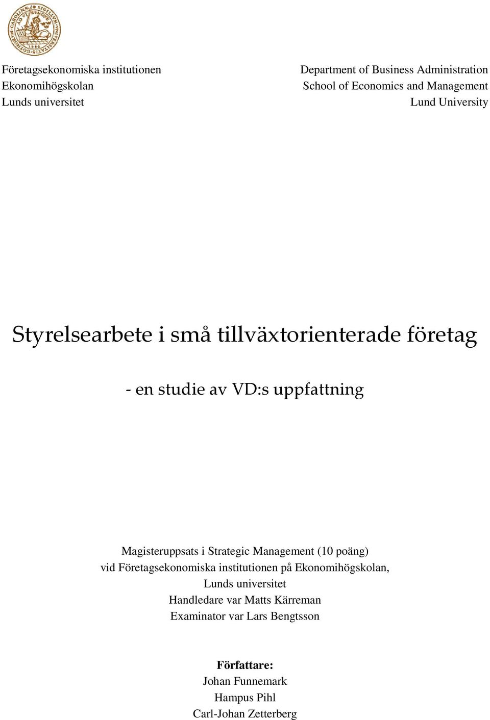 Strategic Management (10 poäng) vid Företagsekonomiska institutionen på Ekonomihögskolan, Lunds universitet
