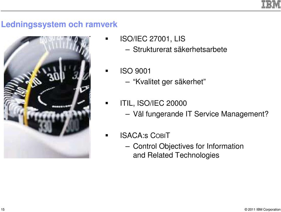 ISO/IEC 20000 Väl fungerande IT Service Management?