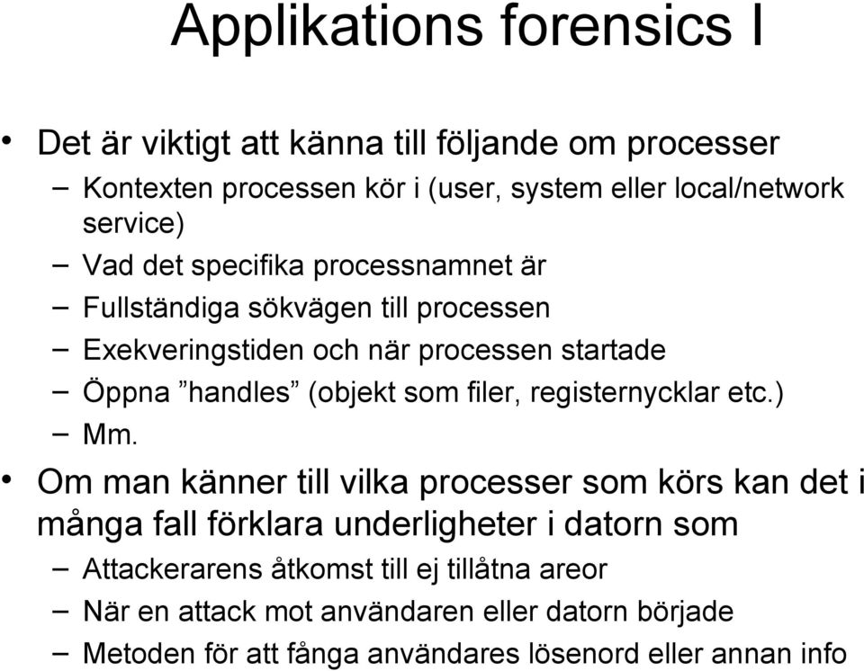 (objekt som filer, registernycklar etc.) Mm.