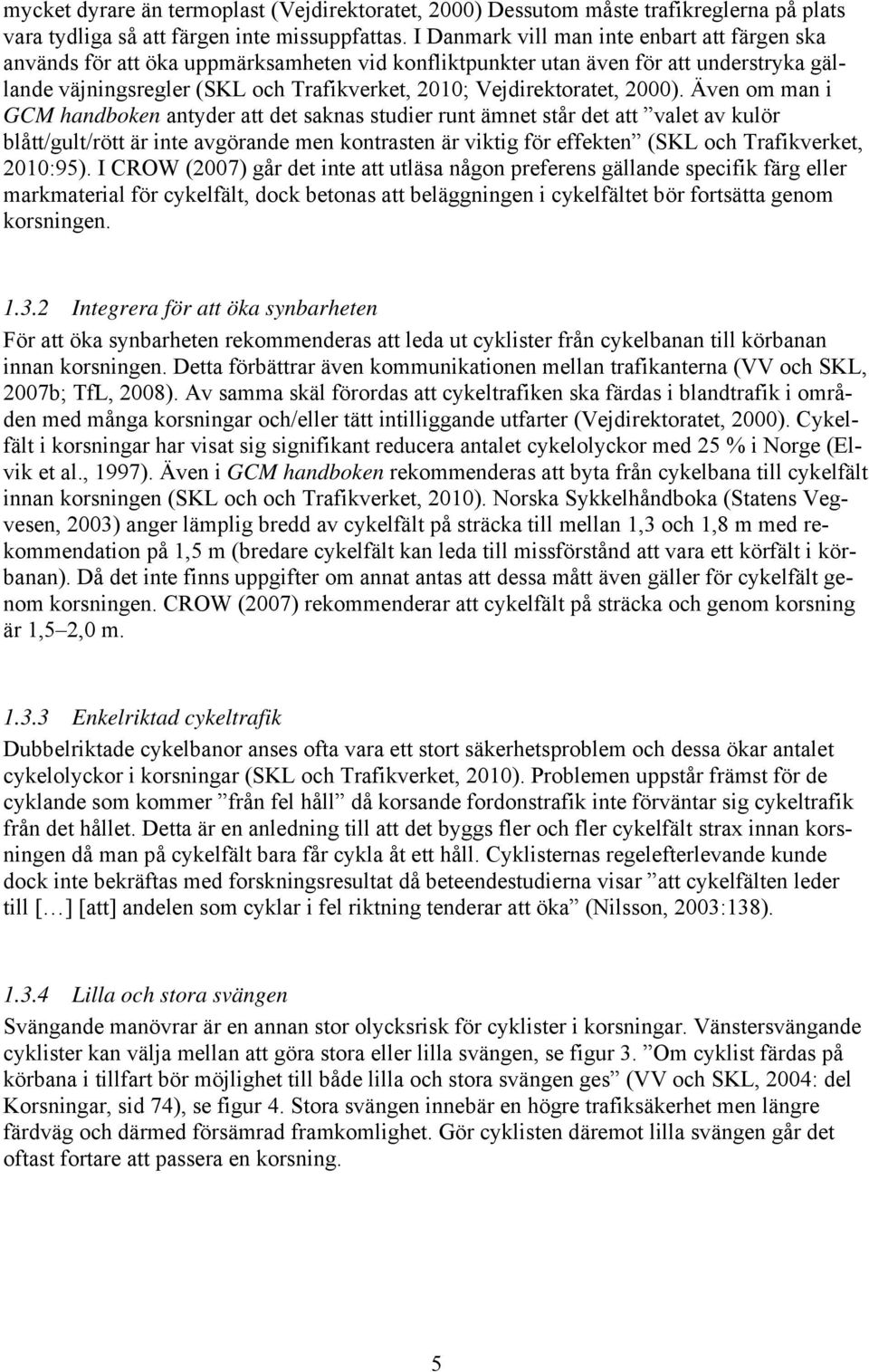 Vejdirektoratet, 2000).
