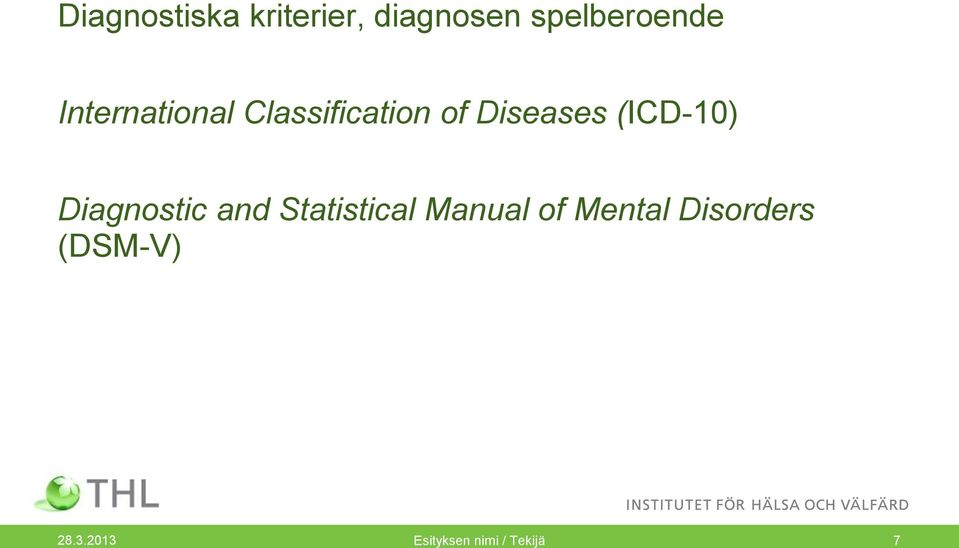 (ICD-10) Diagnostic and Statistical Manual of