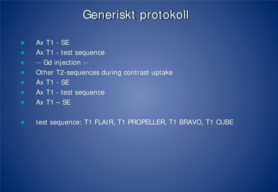 contrast uptake Ax T1 - SE Ax T1 - test sequence Ax
