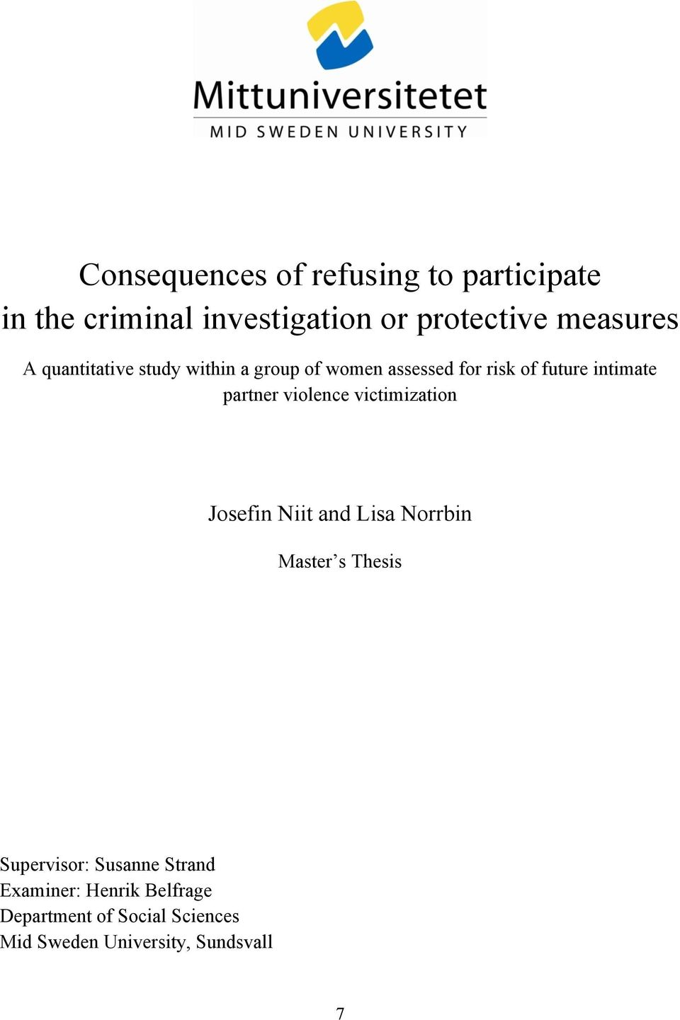 violence victimization Josefin Niit and Lisa Norrbin Master s Thesis Supervisor: Susanne