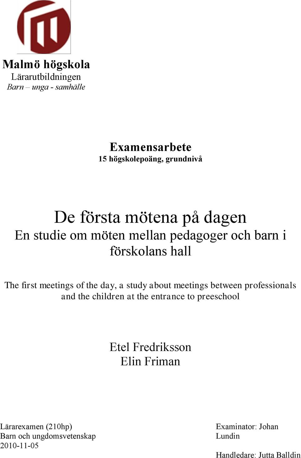 meetings between professionals and the children at the entrance to preeschool Etel Fredriksson Elin Friman
