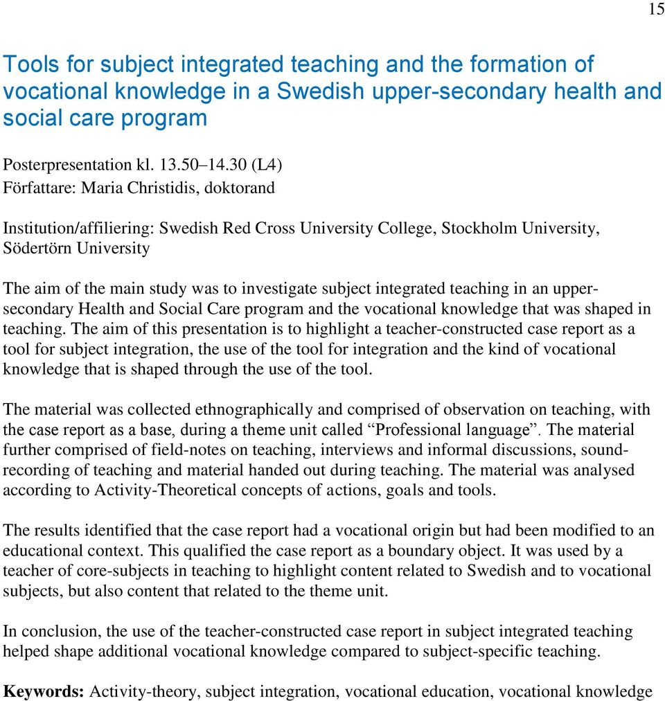 subject integrated teaching in an uppersecondary Health and Social Care program and the vocational knowledge that was shaped in teaching.