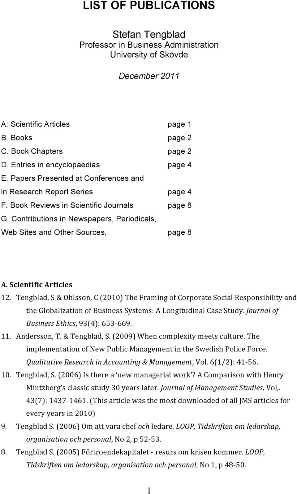 Contributions in Newspapers, Periodicals, Web Sites and Other Sources, page 8 A. Scientific Articles 12.