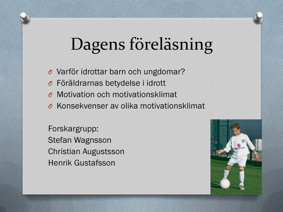 motivationsklimat O Konsekvenser av olika