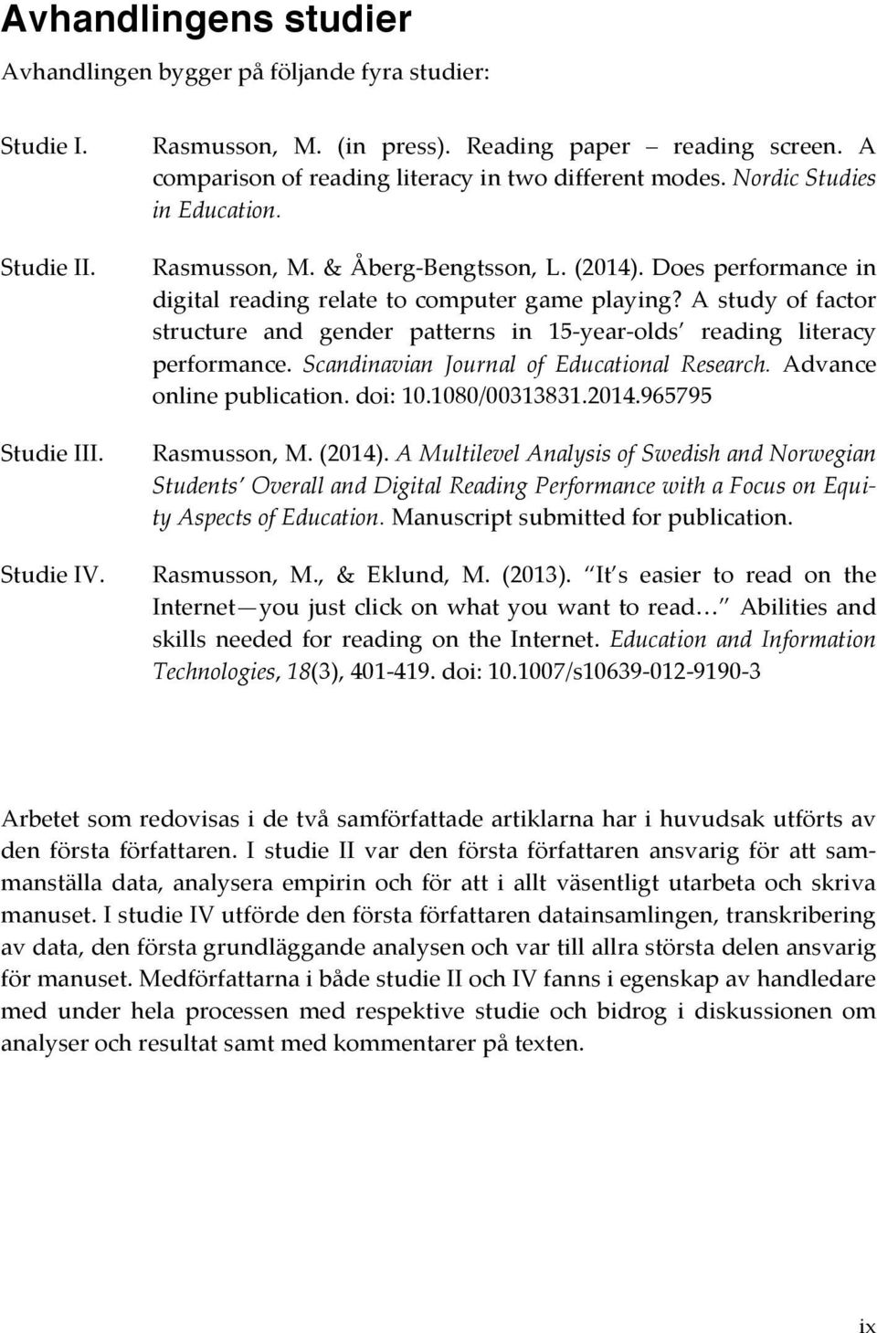 astudyoffactor structure and gender patterns in 15TyearTolds reading literacy performance. Scandinavian Journal of Educational Research. Advance onlinepublication.doi:10.1080/00313831.2014.
