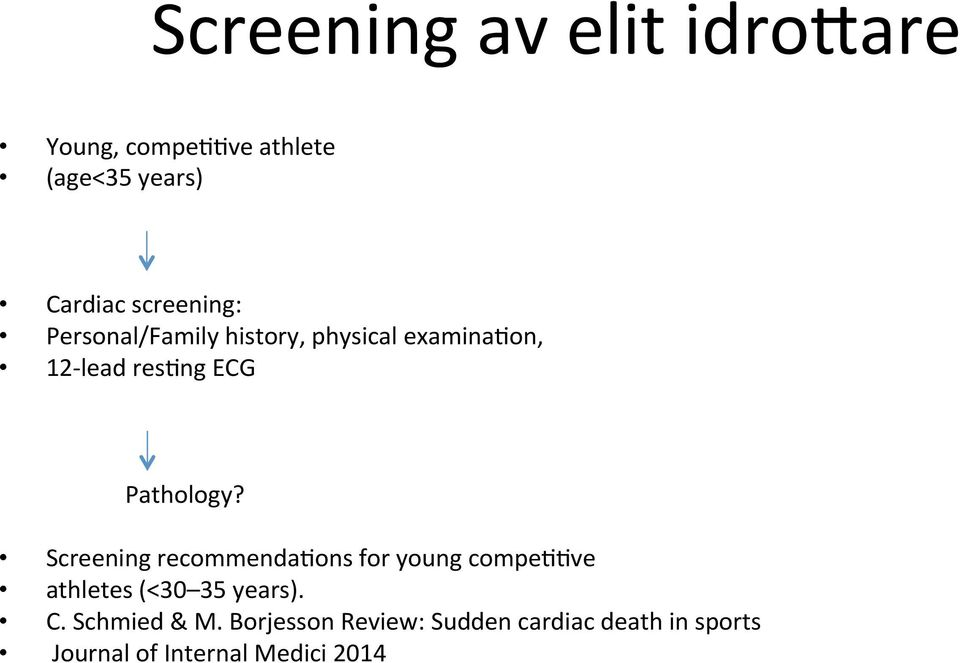 Pathology? Screening recommendabons for young compebbve athletes (<30 35 years). C.