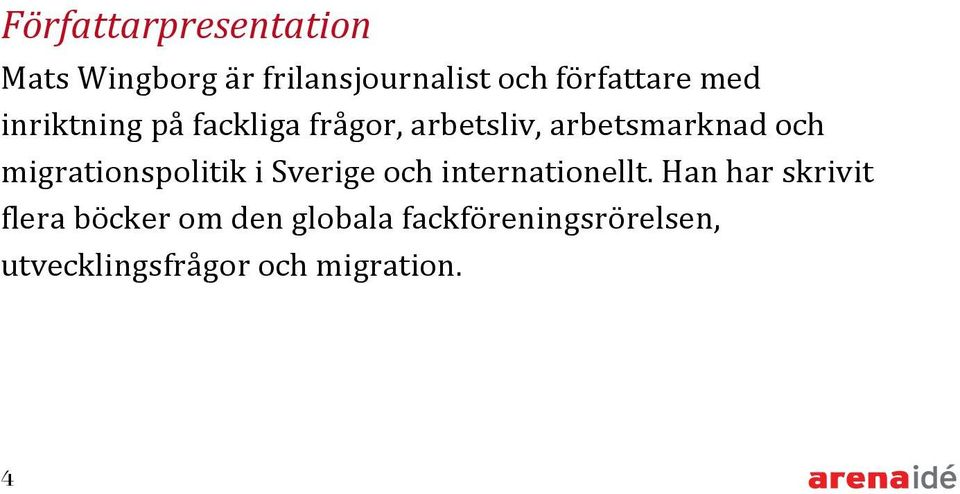 migrationspolitik i Sverige och internationellt.