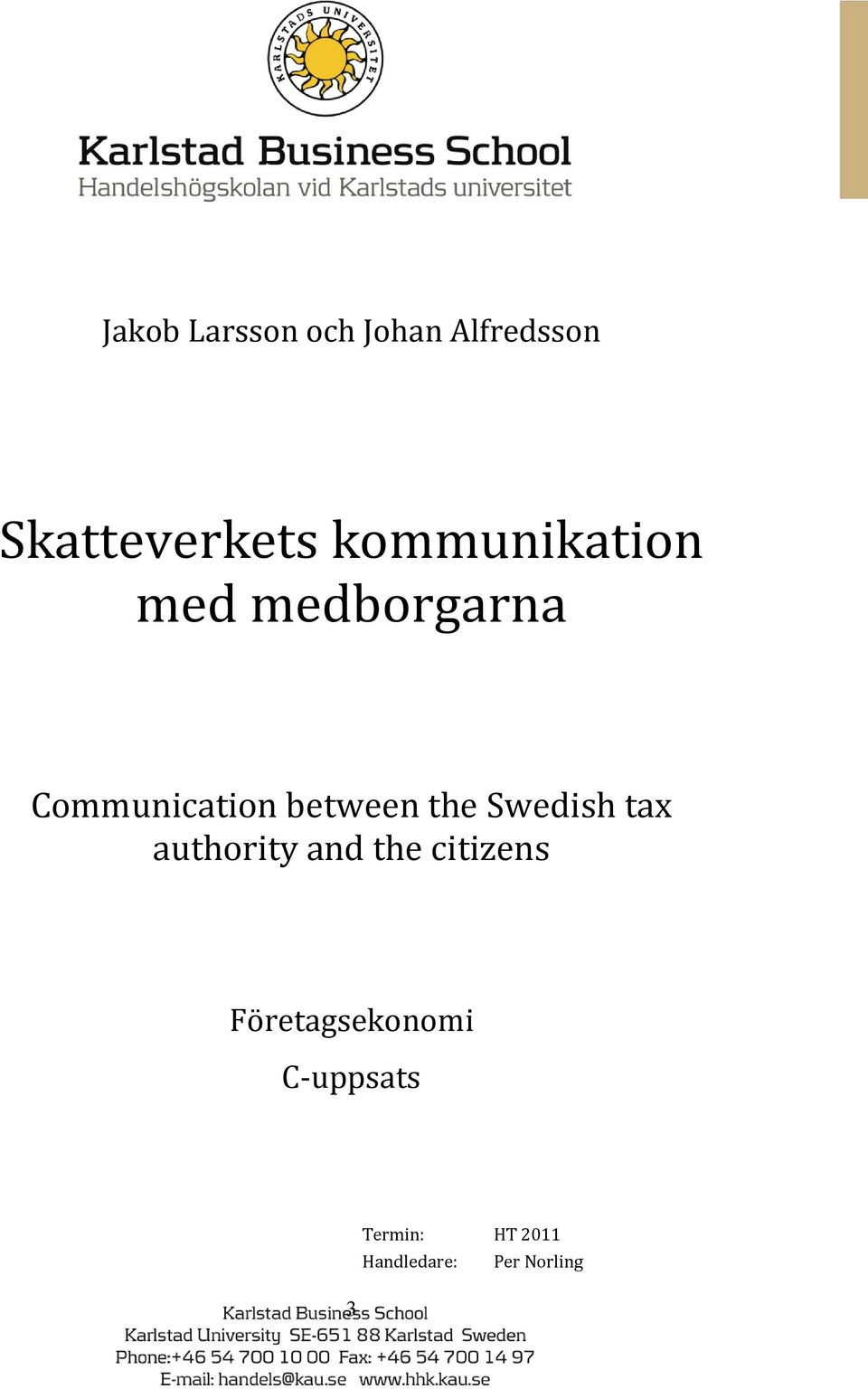 the Swedish tax authority and the citizens