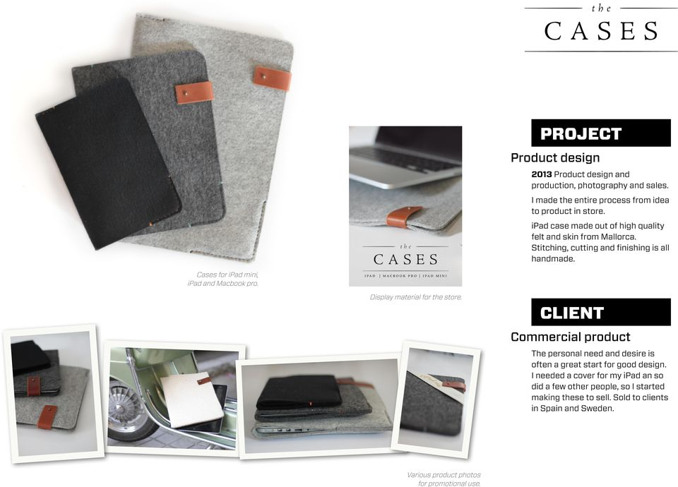 Cass for ipad mini, ipad and Macbook pro. Display matrial for th stor.