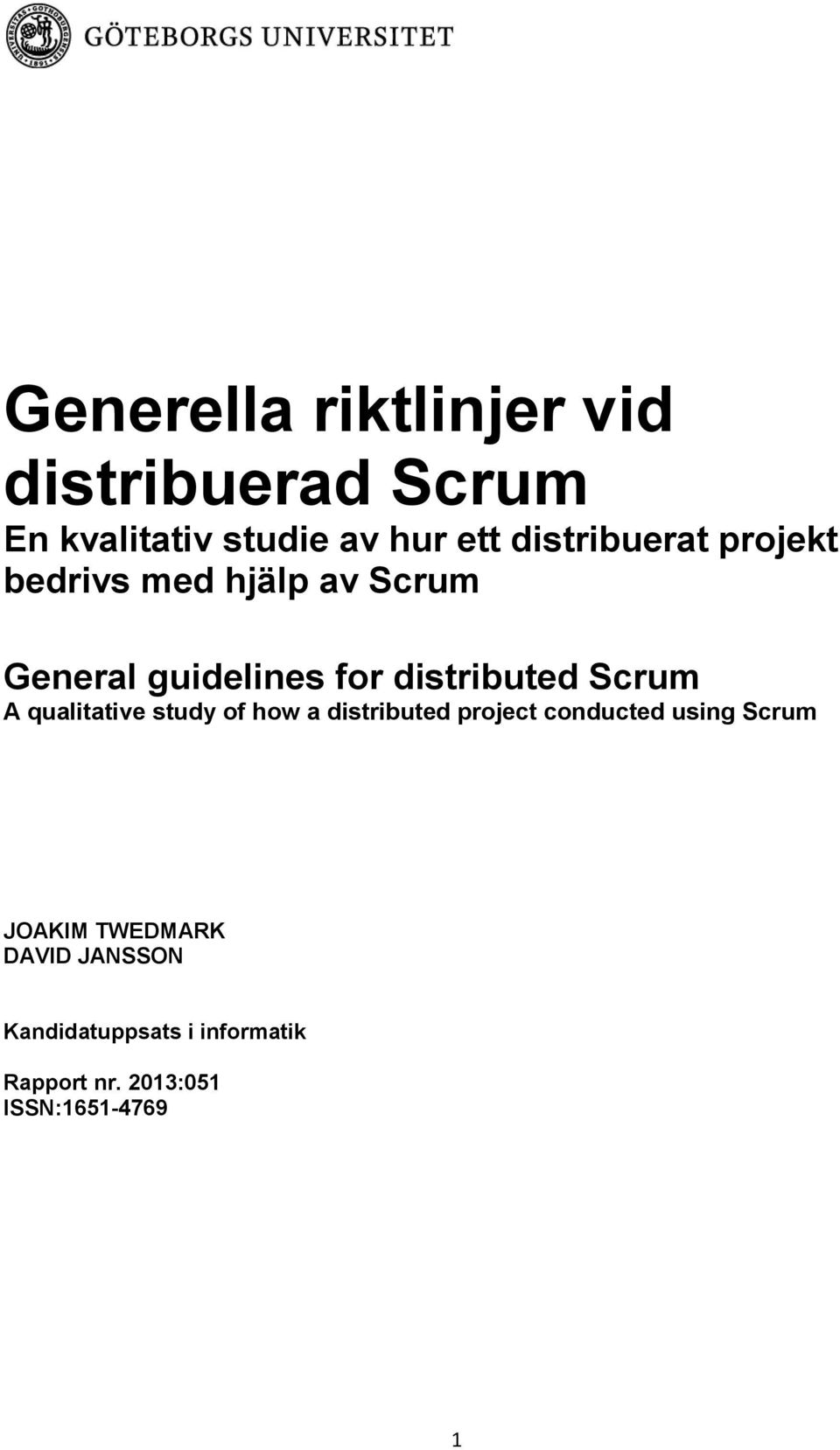 Scrum A qualitative study of how a distributed project conducted using Scrum
