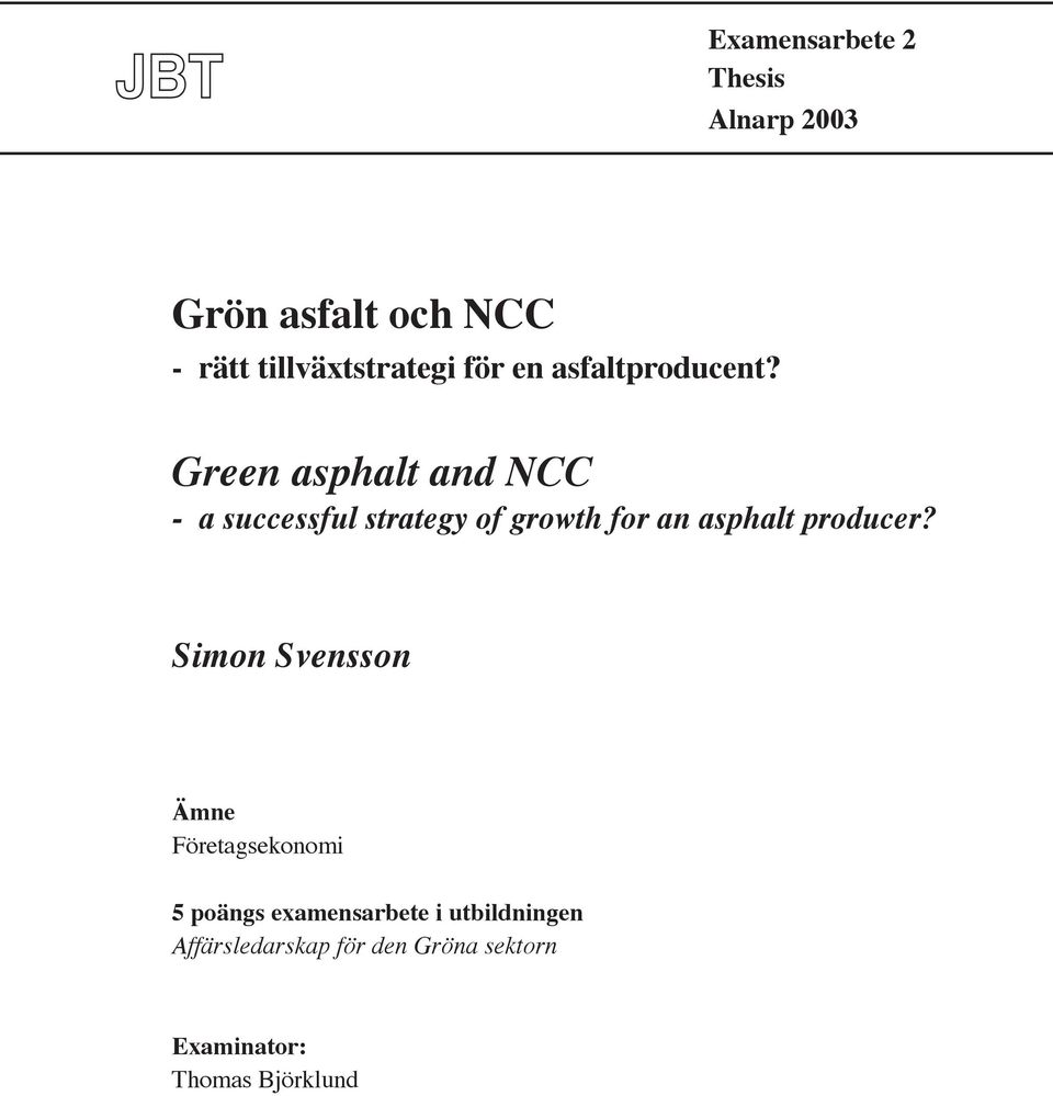 Green asphalt and NCC - a successful strategy of growth for an asphalt producer?