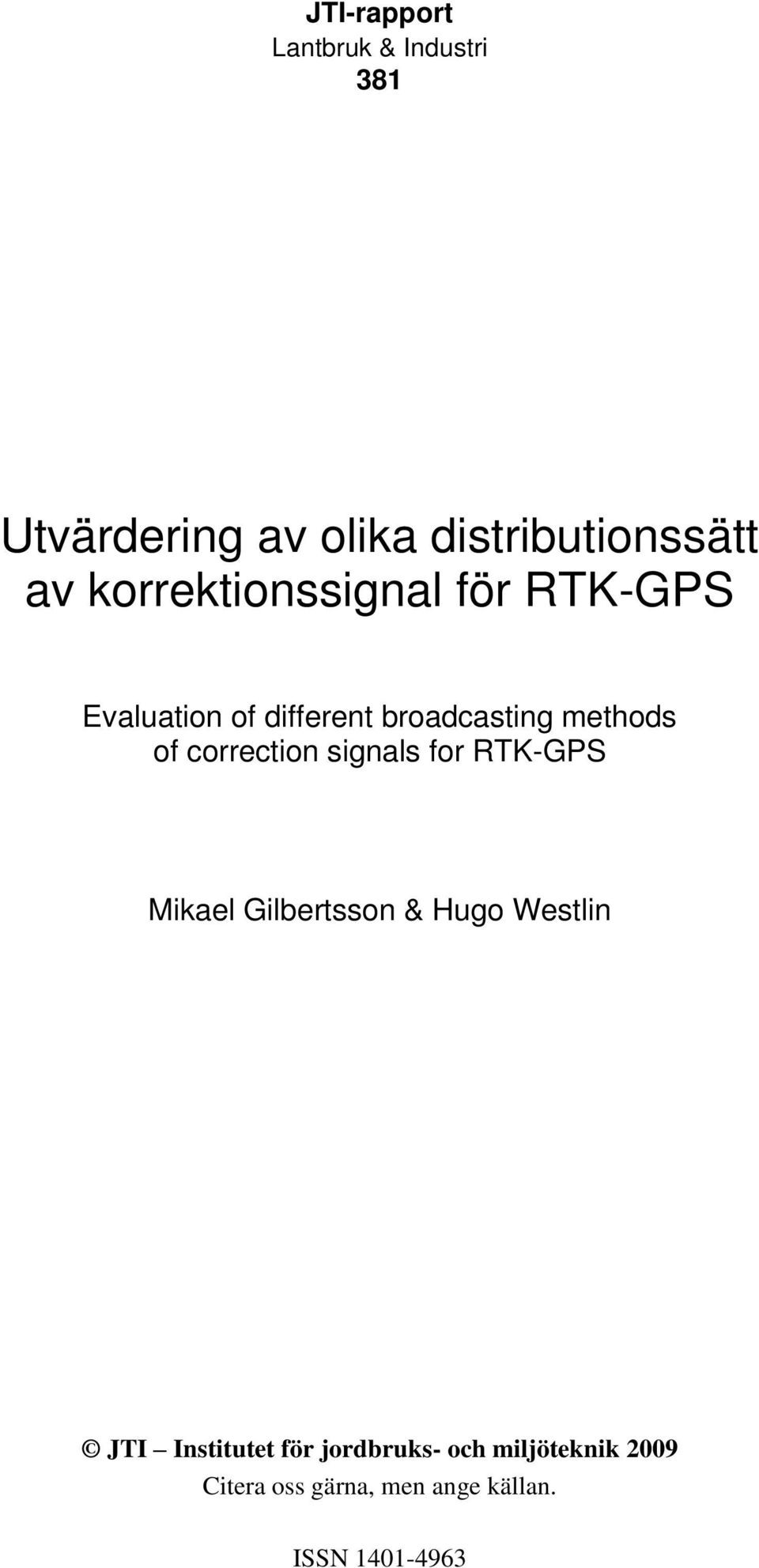 different broadcasting methods of correction signals for RTK-GPS