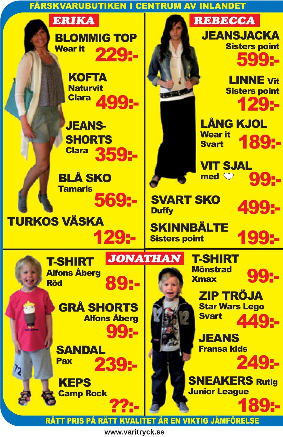 LINNE Vit Sisters point 129:- LÅNG KJOL Wear it Svart SVART SKO Duffy VIT SJAL med SKINNBÄLTE Sisters point T-SHIRT Mönstrad Xmax ZIP TRÖJA