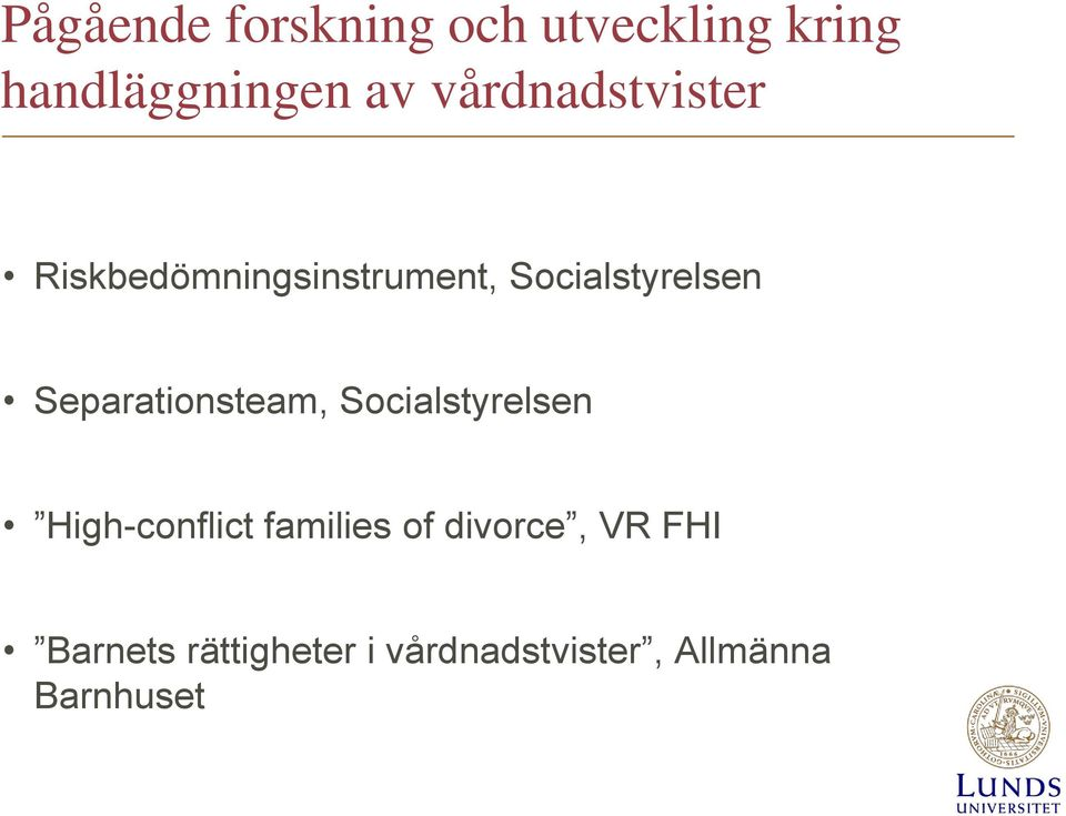 Separationsteam, Socialstyrelsen High-conflict families of
