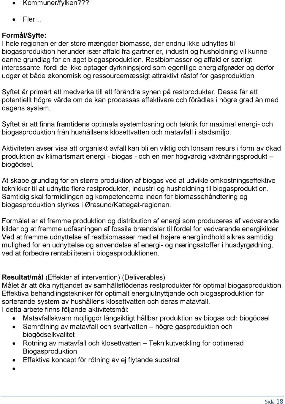 for en øget biogasproduktion.