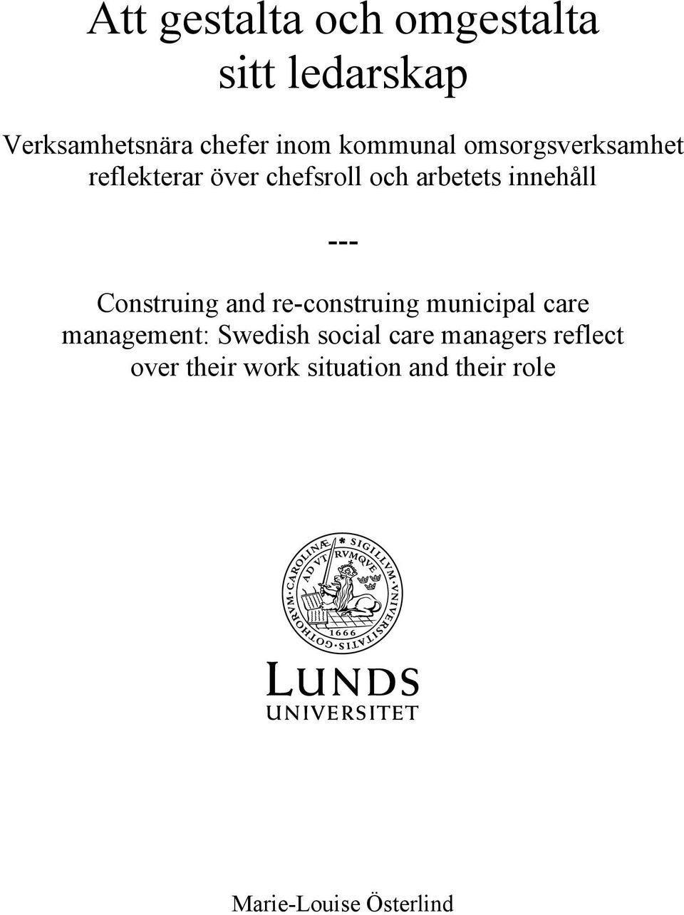 --- Construing and re-construing municipal care management: Swedish social