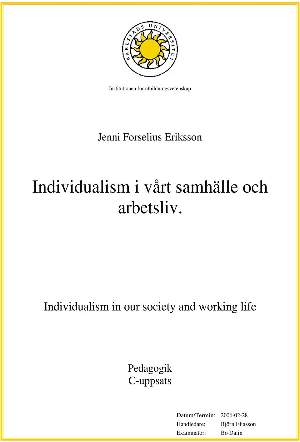 Individualism in our society and working life Pedagogik