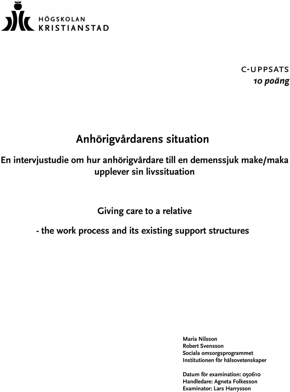 its existing support structures Maria Nilsson Robert Svensson Sociala omsorgsprogrammet