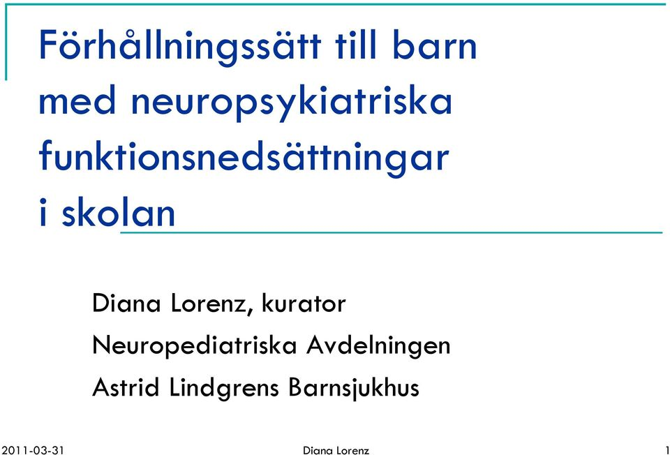 skolan Diana Lorenz, kurator Neuropediatriska