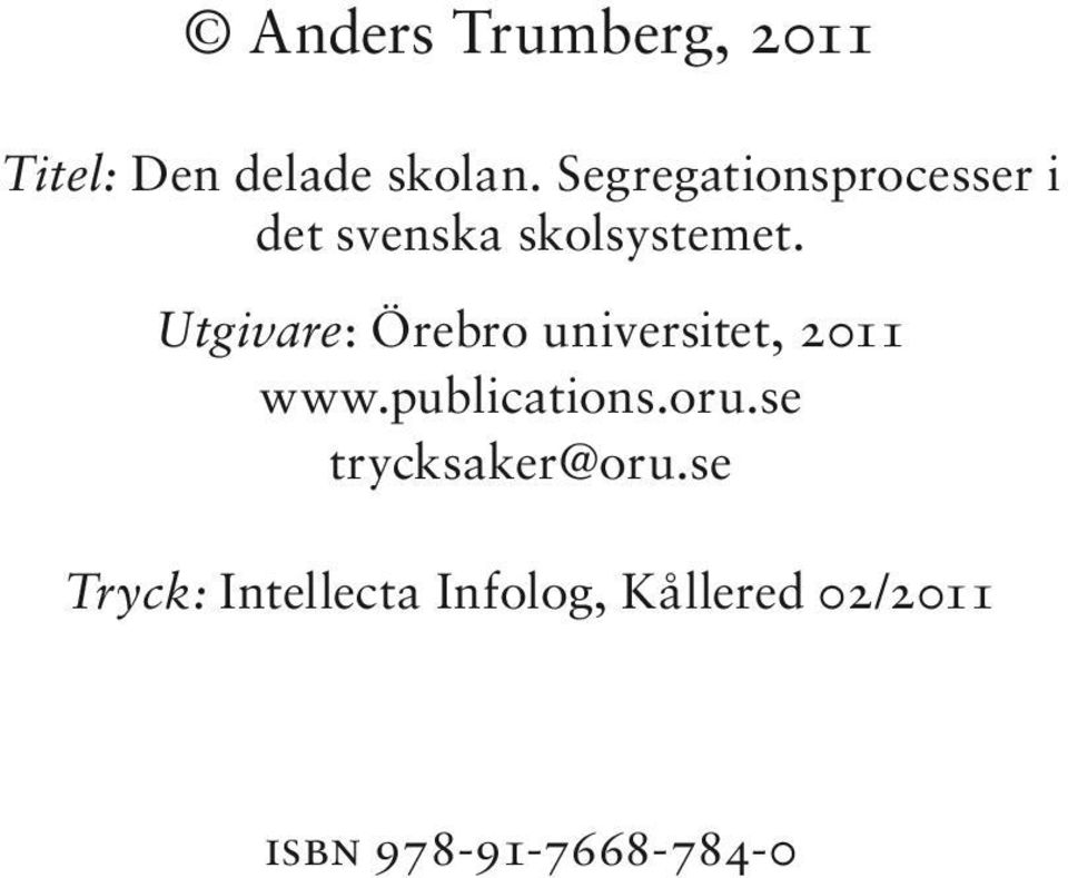 Utgivare: Örebro universitet, 2011 www.publications.oru.