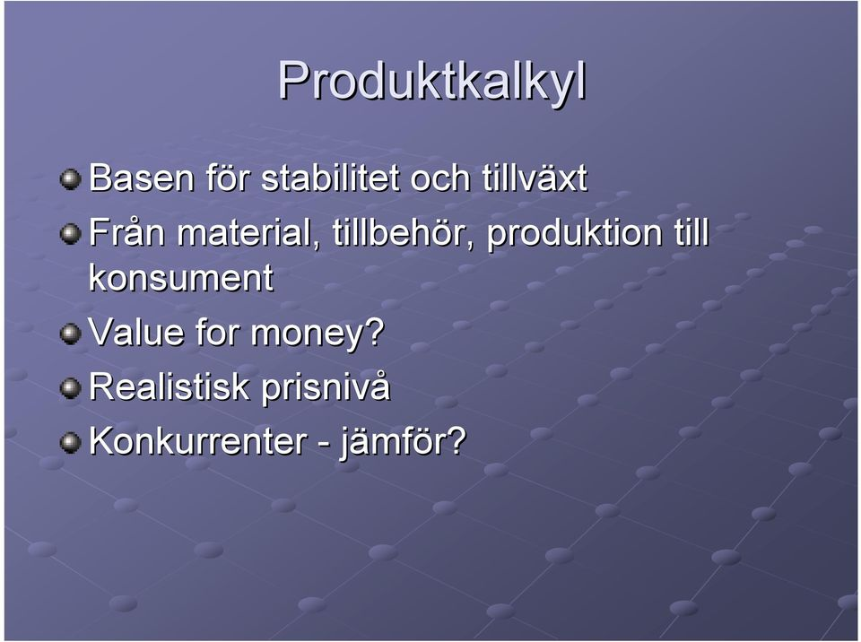 produktion till konsument Value for