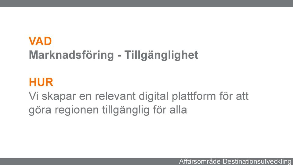 skapar en relevant digital plattform