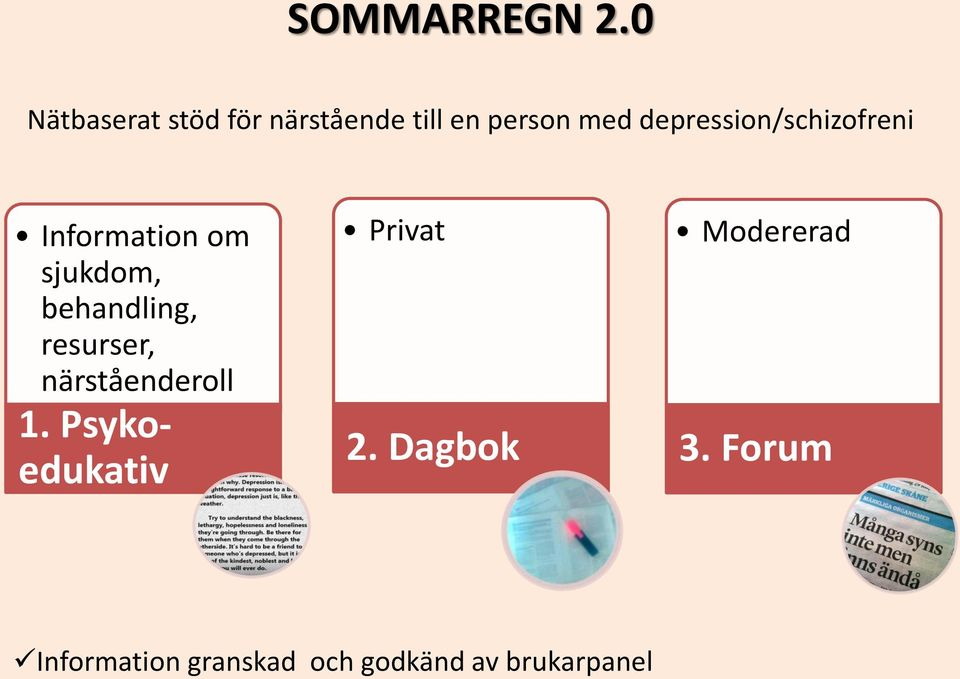 depression/schizofreni Information om sjukdom, behandling,